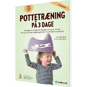 Potträning På 3 Dagar - En Beprövad Metod För Föräldrar Som Vill Lyckas Snabbt Och Undvika Vanliga Misstag