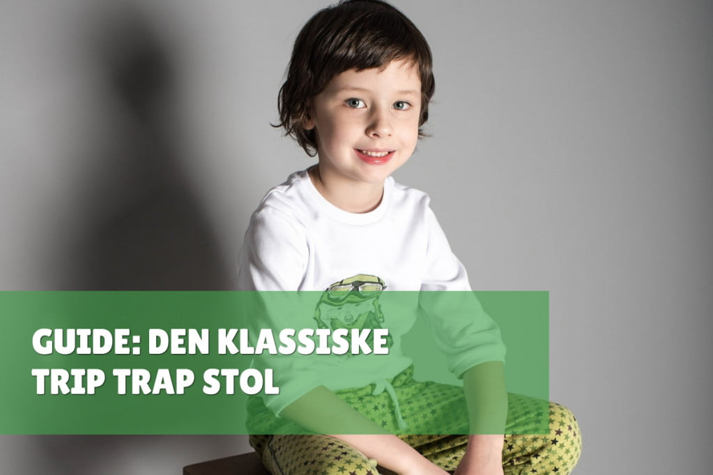 Guide: Den Klassiske Trip Trap Stol